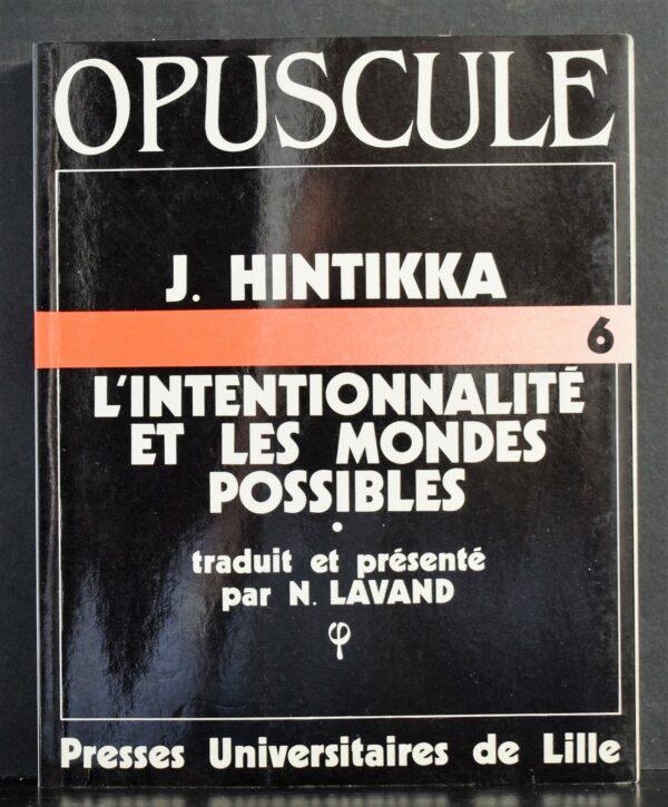 """Jaakko Hintikka (1929-2015) """"L'Intentionnalité et les Mondes Possibles"""" Traduit et présenté par N. Lavand."""
