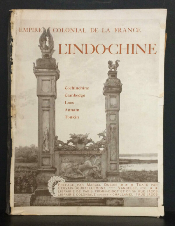 L'Empire Colonial de la France. L'Indochine.