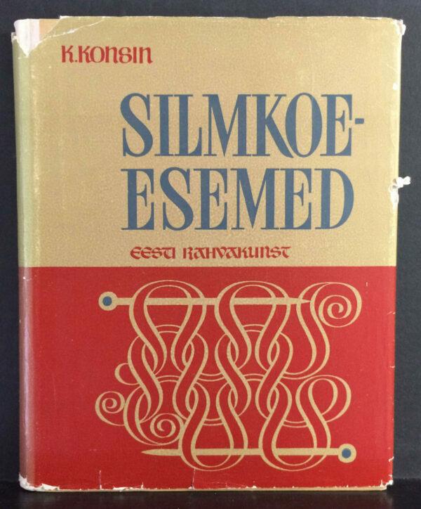 Silmkoe esemed. Eesti rahvakunst