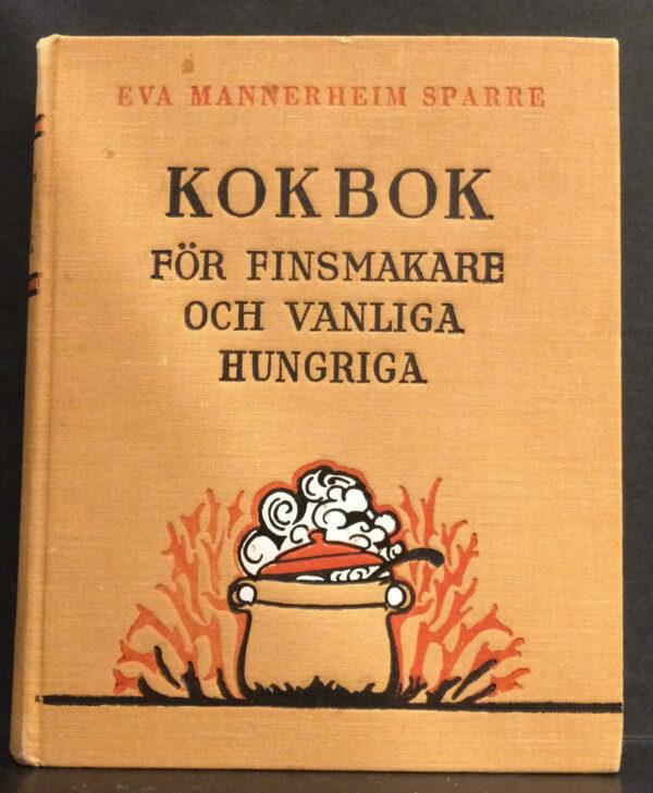 Eva Mannerheim Sparre Kokbok för finsmakare och vanliga hungriga