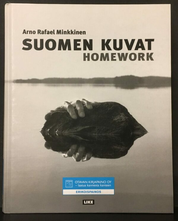 Arno Rafael Minkkinen Suomen kuvat. Homework. The Finnish Photographs 1973 to 2008