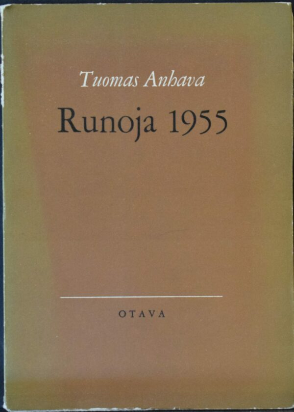 Tuomas Anhava Runoja 1955 Tekijän omiste Kai Laitiselle
