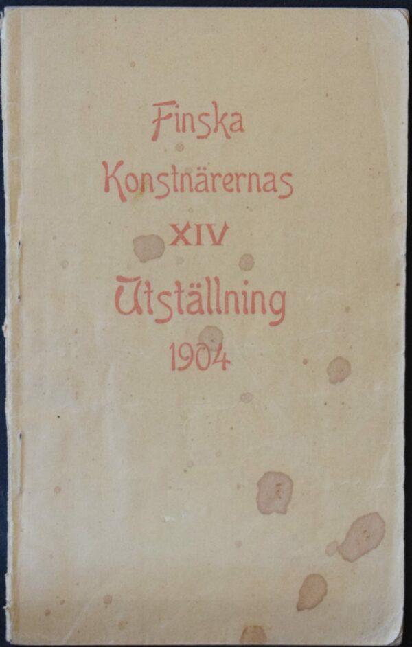 Katalog öfver Finska Konstnärernas Utställning 1904 i Ateneum
