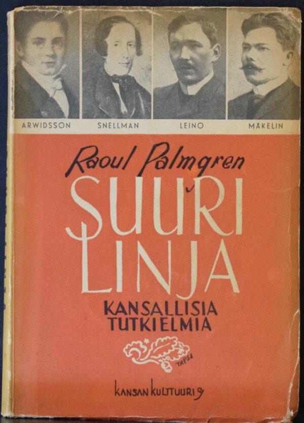 Raoul Palmgren Suuri linja – Arwidssonista vallankumouksellisiin sosialisteihin Tekijän omiste Elmer Diktoniukselle
