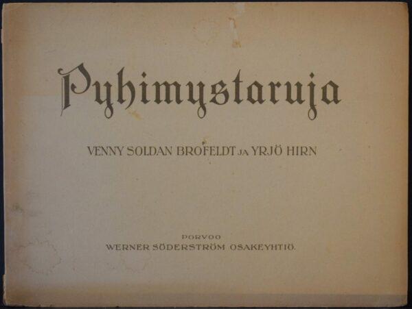 Pyhimystaruja kuvin ja sanoin kertoelleet Venny Soldan-Brofeldt ja Yrjö Hirn