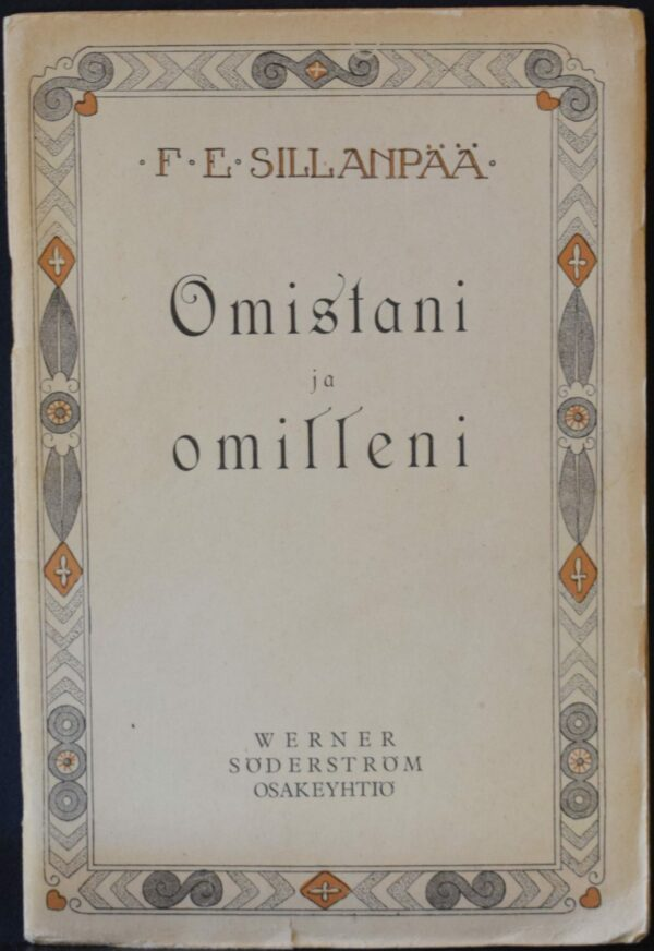F. E. Sillanpää Omistani ja omilleni