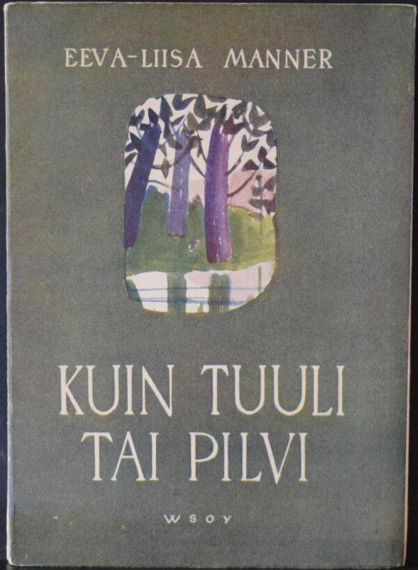 Eeva-Liisa Manner Kuin tuuli tai pilvi Tekijän omiste T. W. Tirkkoselle