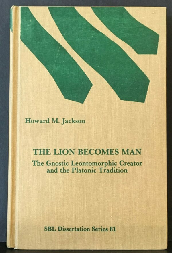 """Jackson, Howard M. """"The Lion Becomes a Man. The Gnostic Leontomorphic Creator and the Platonic Tradition"""""""