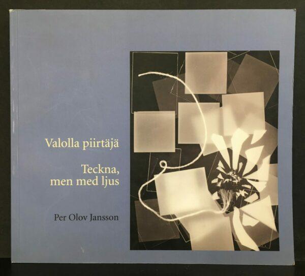 Per Olov Jansson Valolla piirtäjä