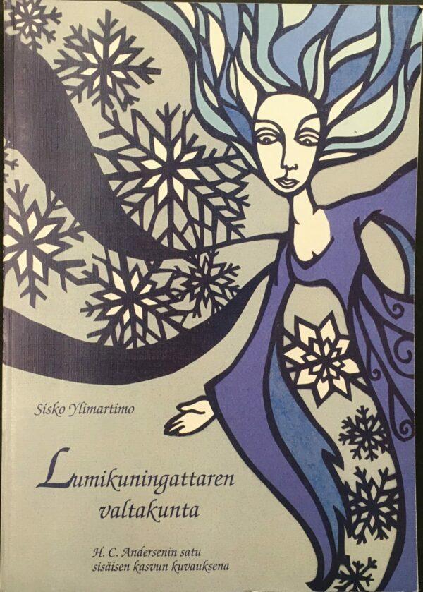 """Ylimartimo, Sisko """"Lumikuningattaren valtakunta. H. C. Andersenin satu sisäisen kasvun kuvauksena"""""""