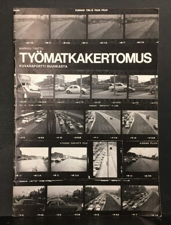Markku Tanttu Työmatkakertomus - raportti ruuhkasta 1973