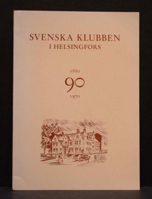Svenska klubben i Helsingfors 1880-1970