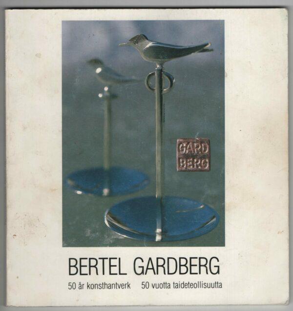 Bertel Gardberg - 50 år konsthantverk