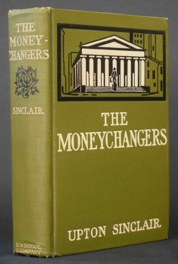 Upton Sinclair The Moneychangers First Edition