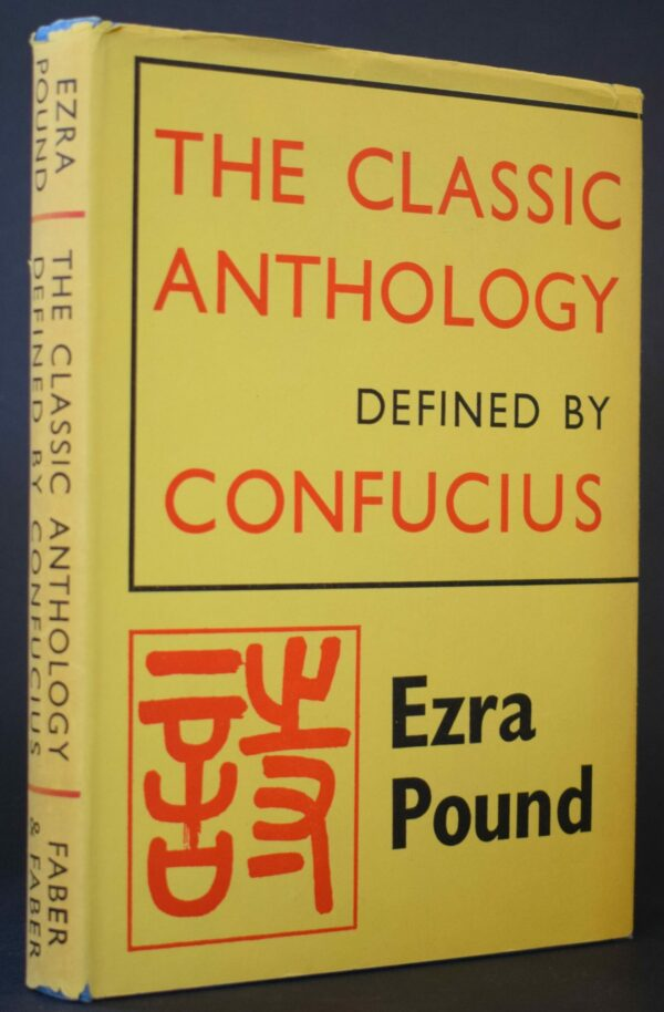 Ezra Pound The Classic Anthology defined by Confucius
