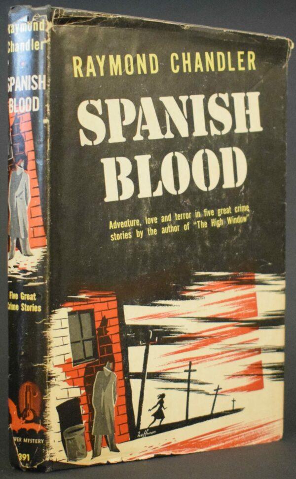 Raymond Chandler Spanish Blood - First edition