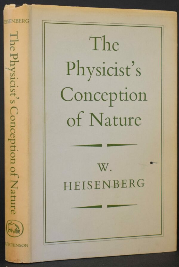 Werner Heisenberg The Physicist's Conception of Nature (First Edition)