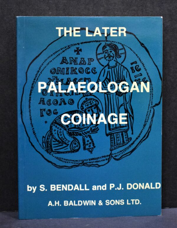 The Later Palaeologan Coinage 1282-1453